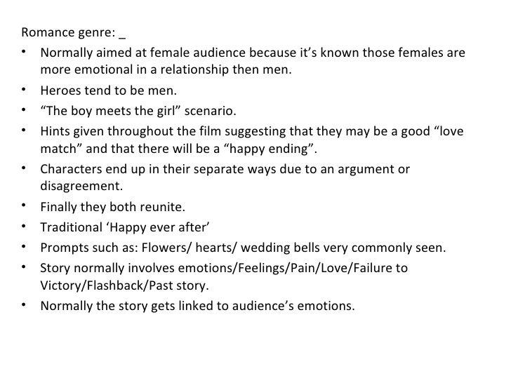<ul><li>Romance genre: _ </li></ul><ul><li>Normally aimed at female audience because it's known those females are more emo...