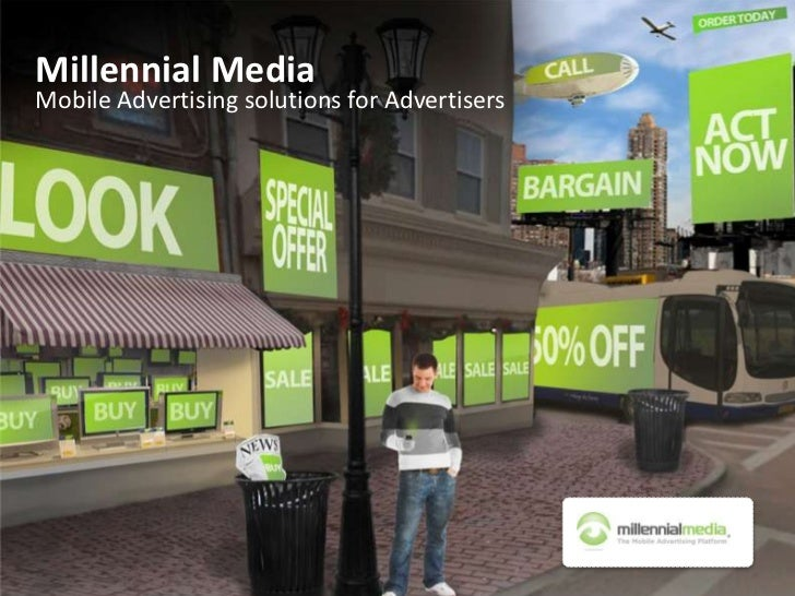 Millennial Media<br />Mobile Advertising solutions for Advertisers<br />
