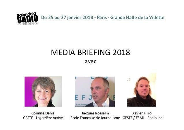MEDIA  BRIEFING  2018   avec   Corinne  Denis     GESTE  -‐  Lagardère  Ac<ve   Xavier  Filliol ...