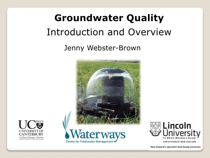 Groundwater Quality Introduction and Overview    Jenny Webster-Brown