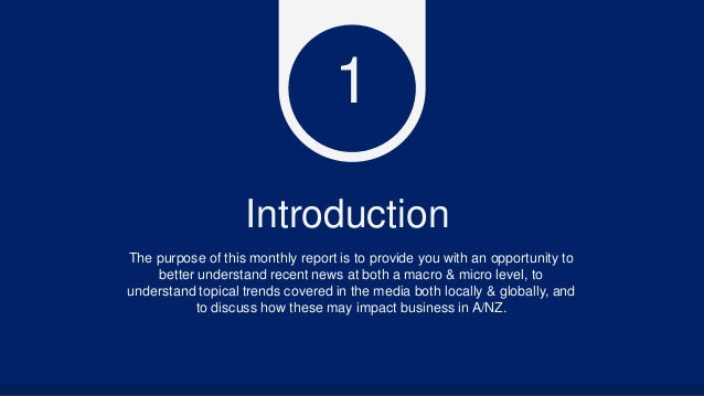 Introduction The purpose of this monthly report is to provide you with an opportunity to better understand recent news at ...