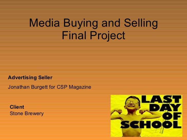 Media Buying and Selling Final Project Advertising Seller Jonathan Burgett for CSP Magazine Client Stone Brewery