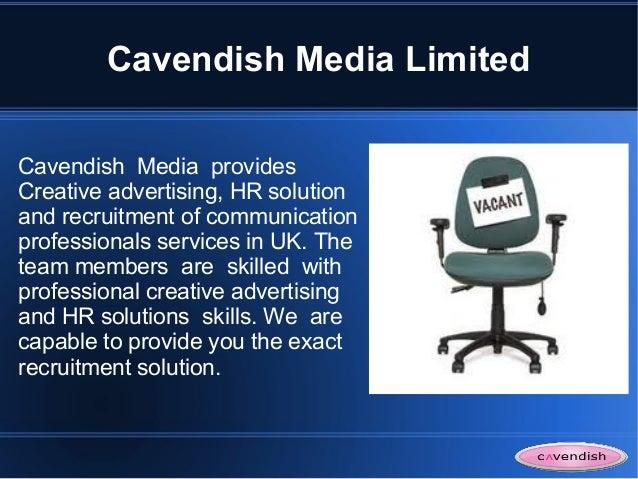 Cavendish Media LimitedCavendish Media providesCreative advertising, HR solutionand recruitment of communicationprofession...