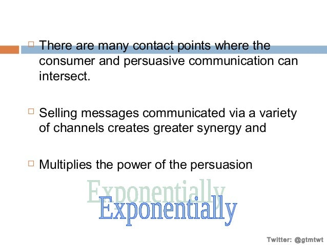       There are many contact points where the consumer and persuasive communication can intersect. Selling messages com...