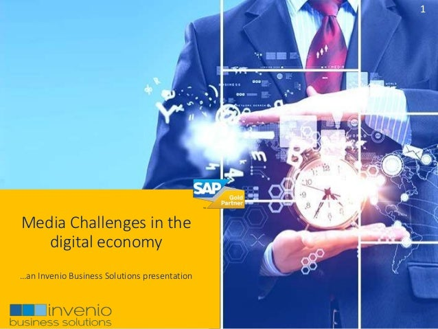 1 Media Challenges in the digital economy …an Invenio Business Solutions presentation