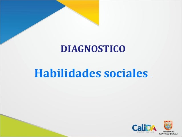 DIAGNOSTICOHabilidades sociales .