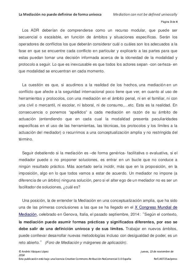 La Mediación no puede definirse de forma unívoca Mediation can not be defined univocally  Página 3 de 4  Los ADR deberían ...
