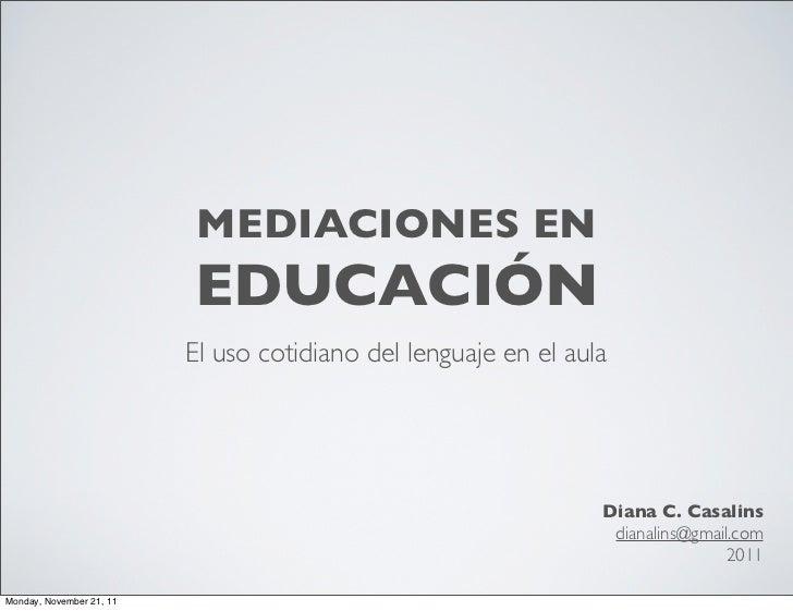 MEDIACIONES EN                          EDUCACIÓN                          El uso cotidiano del lenguaje en el aula       ...