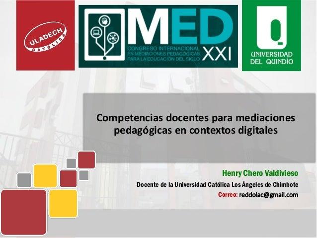 Competencias docentes para mediaciones pedagógicas para contextos digitales Slide 3