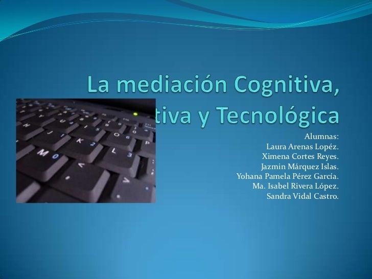 Alumnas:        Laura Arenas Lopéz.       Ximena Cortes Reyes.      Jazmin Márquez Islas.Yohana Pamela Pérez García.    Ma...