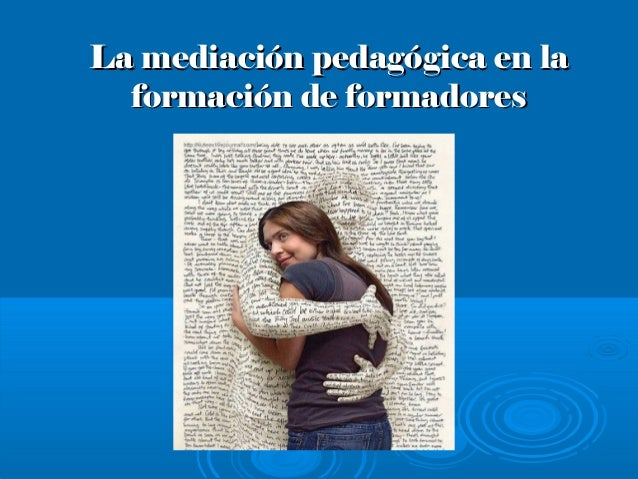 La mediación pedagógica en la formación de formadores