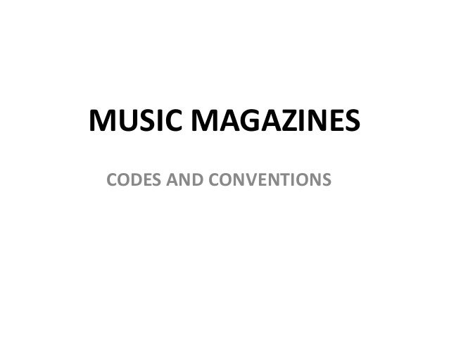 MUSIC MAGAZINES CODES AND CONVENTIONS