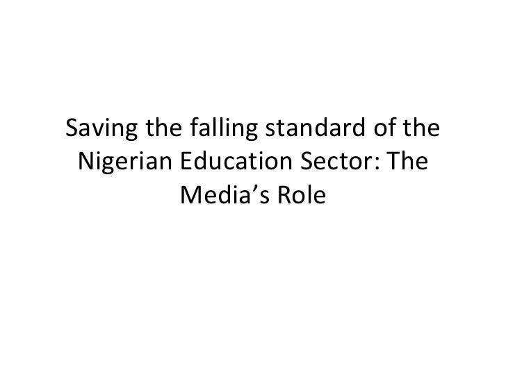 Saving the falling standard of the Nigerian Education Sector: The Media's Role