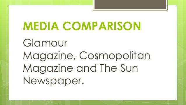 MEDIA COMPARISON Glamour Magazine, Cosmopolitan Magazine and The Sun Newspaper.