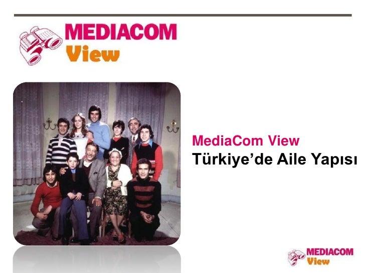 MediaCom ViewTürkiye'de Aile Yapısı