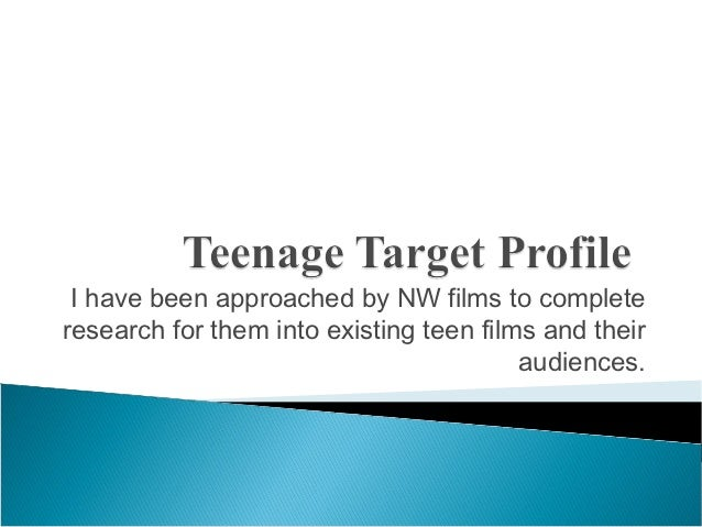I have been approached by NW films to completeresearch for them into existing teen films and their                        ...