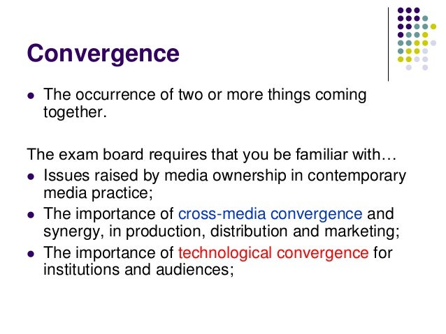 the importance of the media convergence The important issue of media convergence is often debated in the current digital  age, but a topic that is rarely discussed is the convergence.