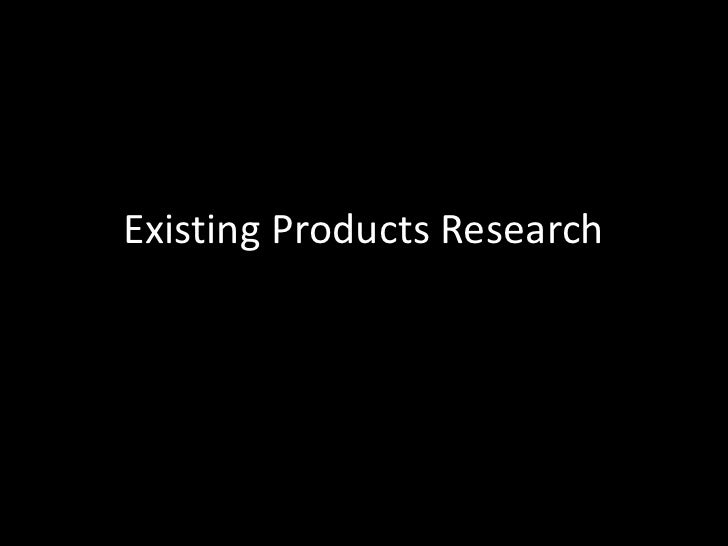 Existing Products Research<br />
