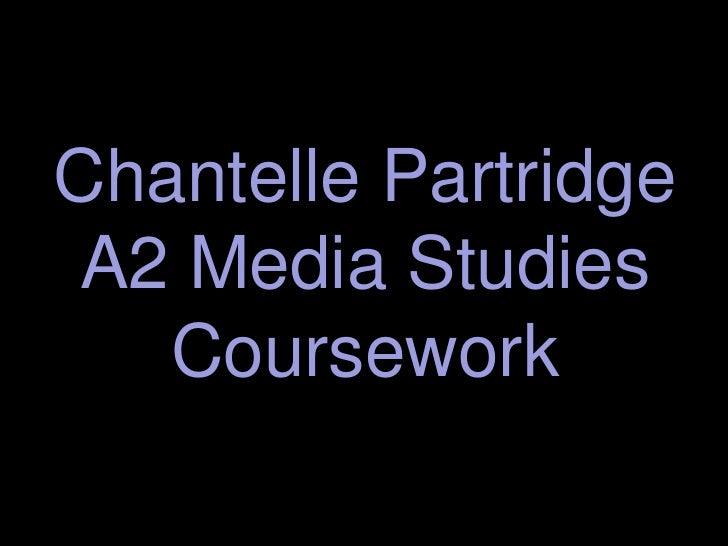 Chantelle Partridge A2 Media Studies   Coursework