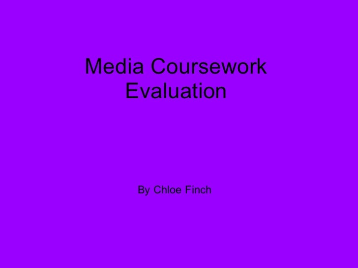 Media Coursework Evaluation By Chloe Finch