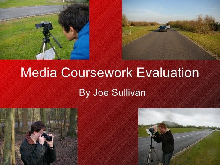 Media Coursework Evaluation By Joe Sullivan