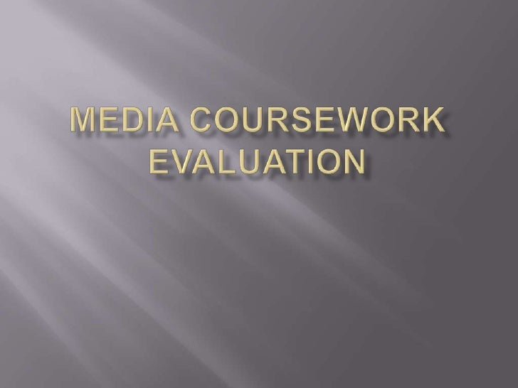 Media Coursework evaluation<br />