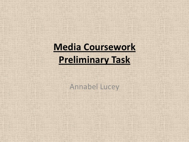 Media Coursework Preliminary Task <br />Annabel Lucey<br />