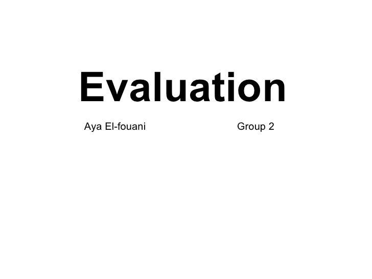 Evaluation Aya El-fouani  Group 2