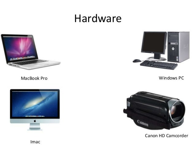 Hardware MacBook Pro Imac Windows PC Canon HD Camcorder