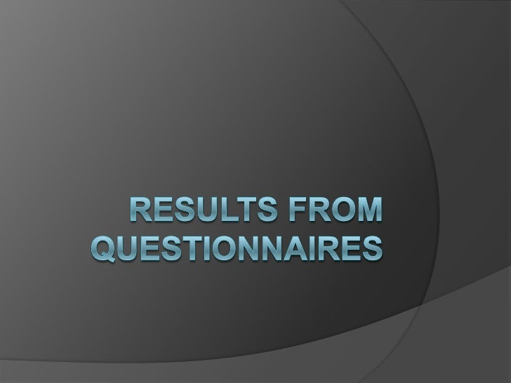 Results From Questionnaires<br />