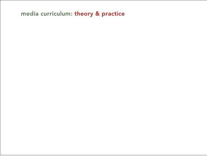 media curriculum: theory & practice