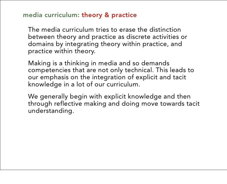 media curriculum: theory & practice   The media curriculum tries to erase the distinction  between theory and practice as ...