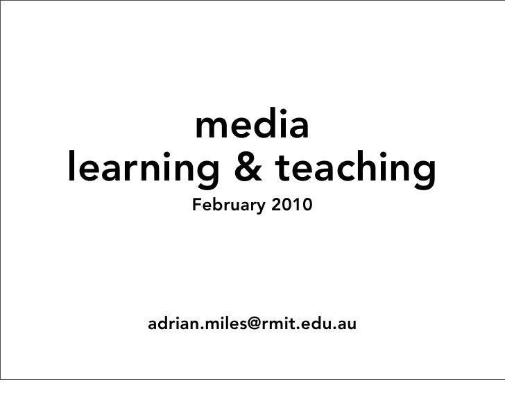 media learning & teaching          February 2010         adrian.miles@rmit.edu.au