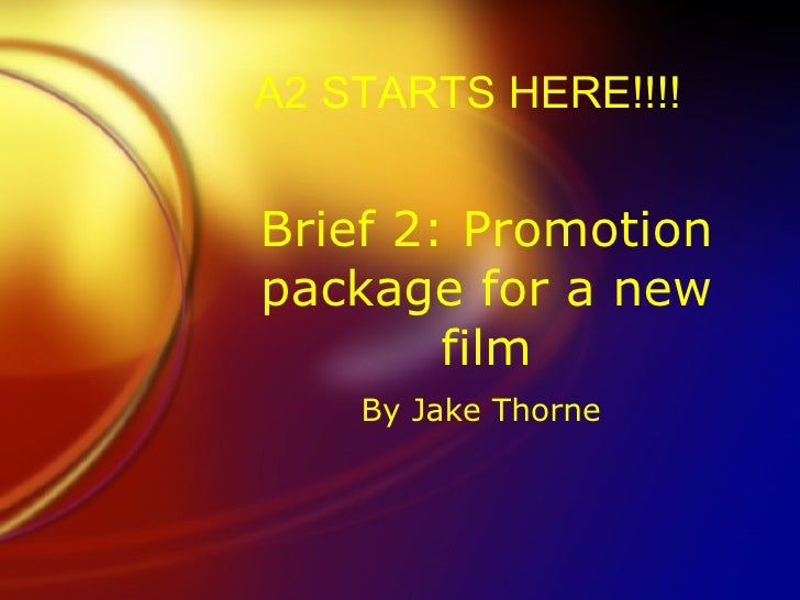 Brief 2: Promotion package for a new film By Jake Thorne  A2 STARTS HERE!!!!
