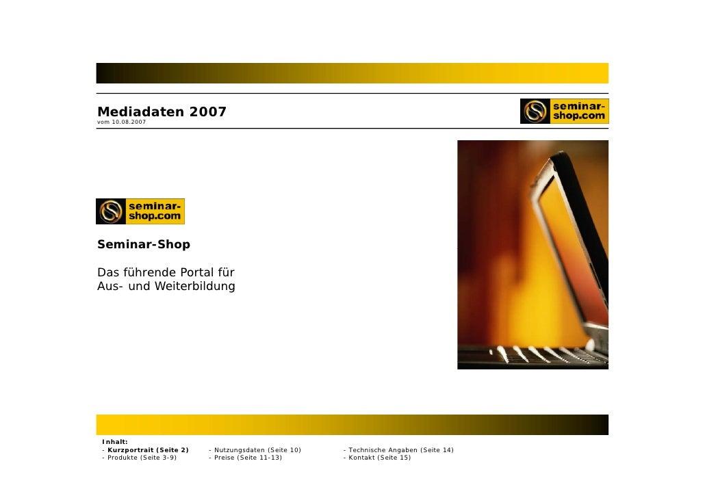 Mediadaten 2007 vom 10.08.2007     Seminar-Shop            p  Das führende Portal für Aus- und Weiterbildung      Inhalt: ...