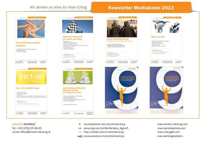 Wir denken an alles für Ihren Erfolg                 Newsletter Mediadaten 2013emotion banking                   ®        ...