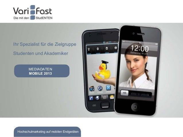 Mobile AdvertisingIhr Spezialist für die ZielgruppeStudenten und Akademiker         MEDIADATEN         MOBILE 2013  Hochsc...