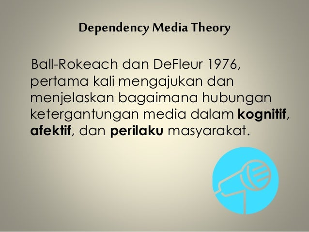 media dependency Start studying media systems dependency theory learn vocabulary, terms, and more with flashcards, games, and other study tools.