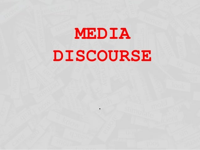 MEDIA DISCOURSE .