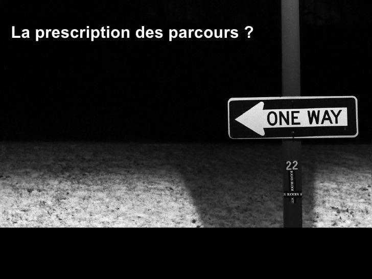 La prescription des parcours ?