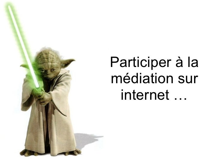 Participer à la médiation sur internet …