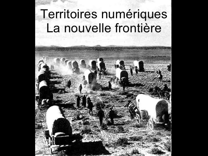 Territoires numériques La nouvelle frontière