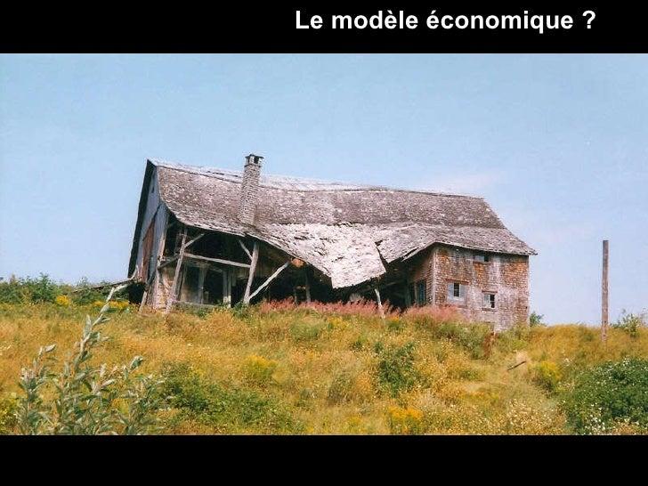 Le modèle économique ?