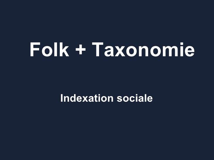 Folk + Taxonomie Indexation sociale