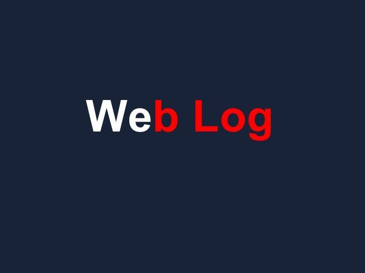 We b   Log