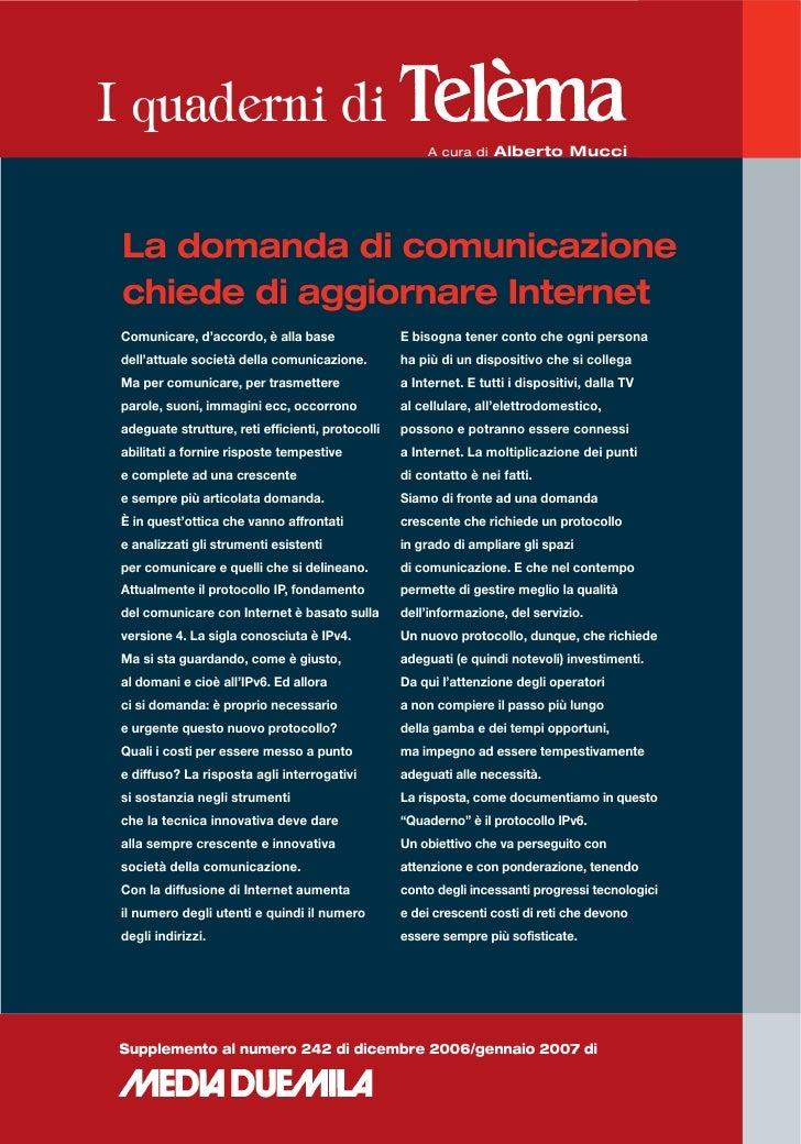 I quaderni di                                                        A cura di Alberto Mucci La domanda di comunicazione c...