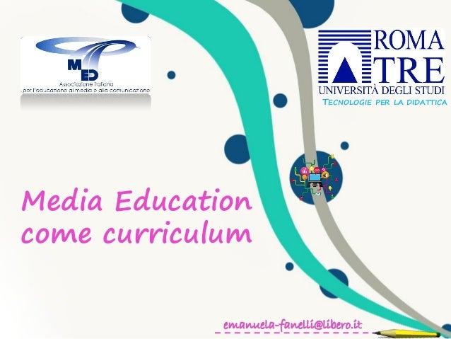 TECNOLOGIE  Media Education come curriculum emanuela-fanelli@libero.it  PER LA DIDATTICA
