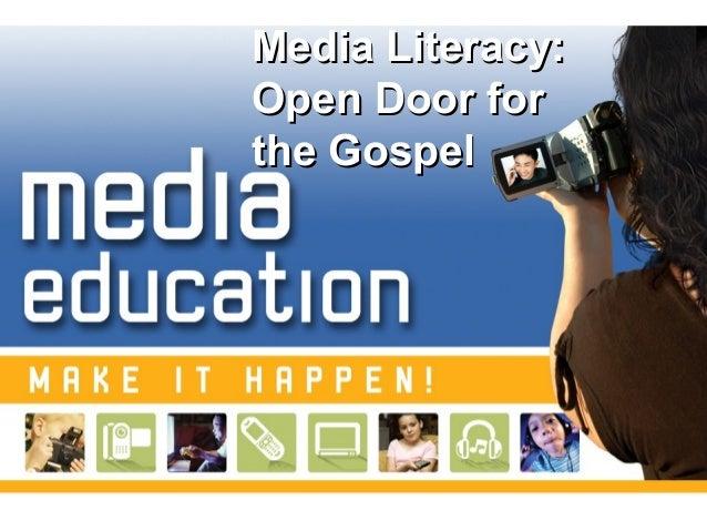 Media Literacy:Media Literacy: Open Door forOpen Door for the Gospelthe Gospel