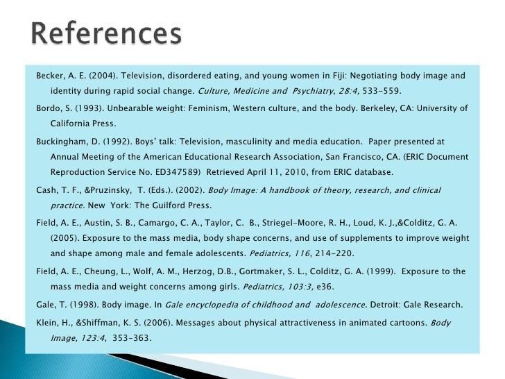 media effects body image In addition to analyzing the views of celebrity culture and media in relation to bodily trends, the view of media and its effect on youth in terms of body image is.