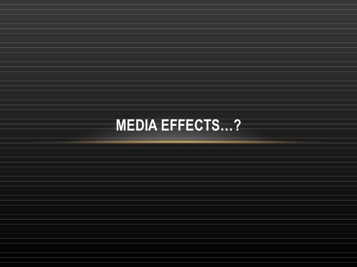 MEDIA EFFECTS…?